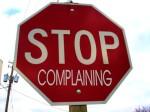 wpid-stop_complaining1_2858487.jpg